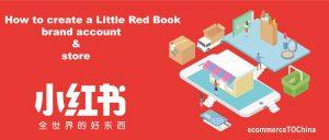 Wie man ein Little Red Book Brand-Konto und Shop erstellt
