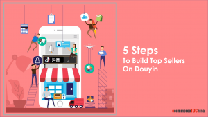 5 Steps to Build Top Sellers on Douyin